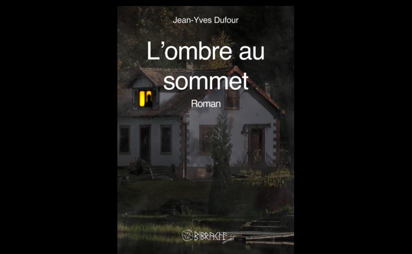 L'ombre au sommet, un roman de Jean-Yves Dufour