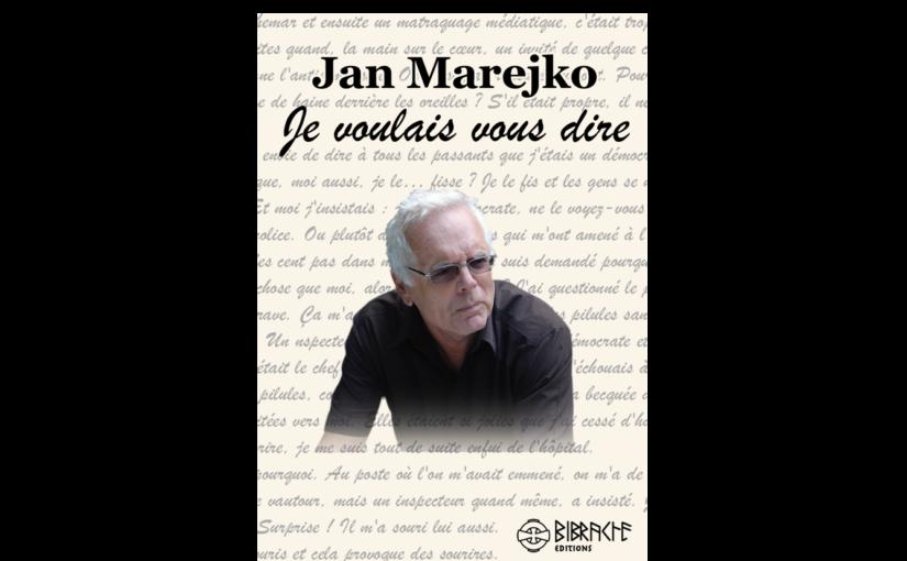 L'ouvrage «Je voulais vous dire», signé Jan Marejko, vient de paraître