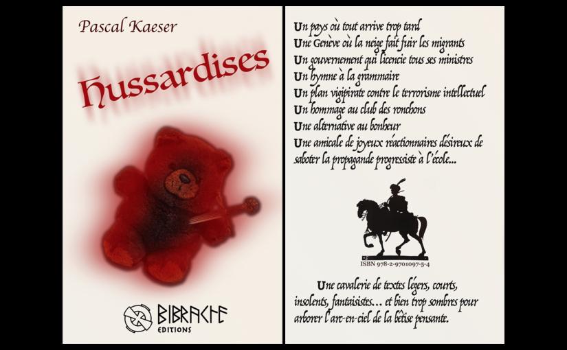 Pascal Kaeser vous propose «Hussardises», une sélection de textes courts en livre de poche.